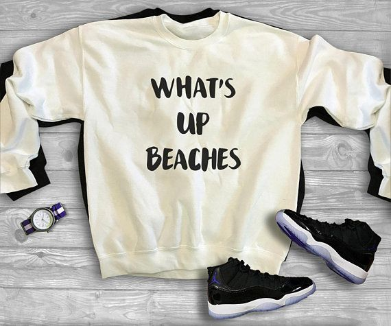 what s up beaches sweater summer shirt holiday gifts aesthetic tee unisex mens womens hipster swag dope