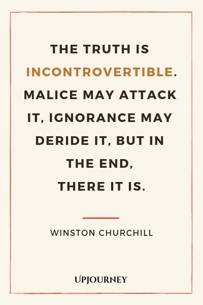85 BEST Winston Churchill Quotes On Democracy Success The truth is incontrovertible Malice may attack it ignorance may deride it but in the end there it is  Winston Churc...