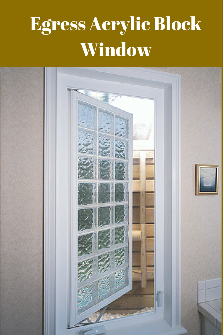 Basement windows more window ideas egress window basements windows - Acrylic Block Egress Windows Provide A Way To A Way To Escape During A Fire