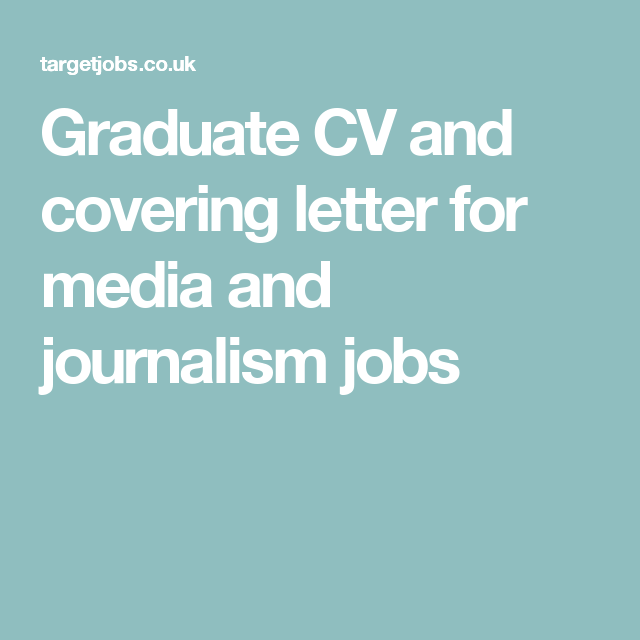 Graduate CV and covering letter for media and journalism jobs | CVs ...