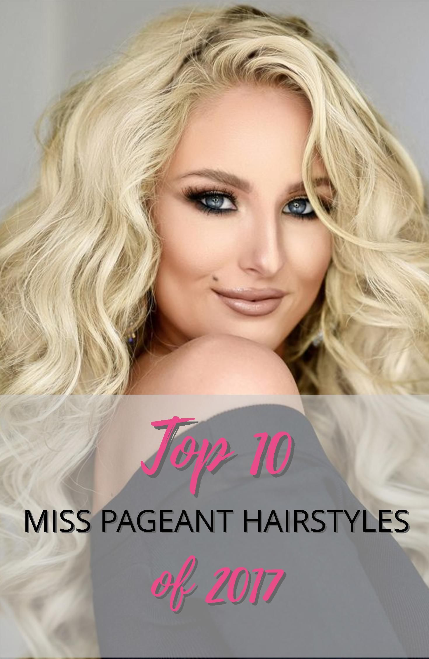 top 10 miss pageant hairstyles of 2017 top+10+pageant+hair+