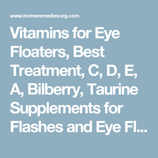 Vitamins for Eye Floaters, Best Treatment, C, D, E, A, Bilberry