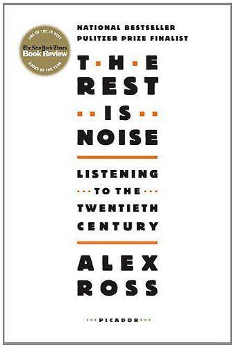 The Rest Is Noise: Listening to the Twentieth Century by Alex Ross, http://www.amazon.com/gp/product/B000UZQIDI/ref=cm_sw_r_pi_alp_OhGerb0K0AQX8