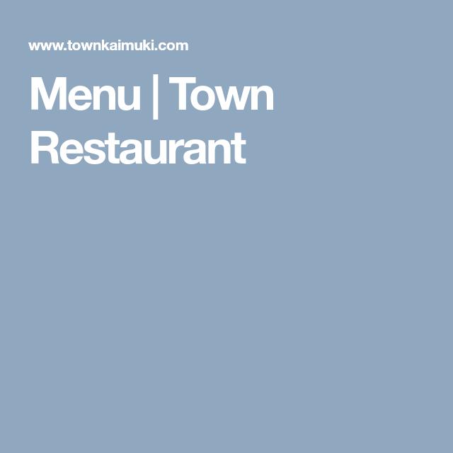 Menu Town Restaurant Menu Lunch Menu Restaurant