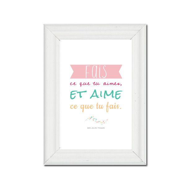 Carte Decorative Citation A6 Fais Ce Que Tu Aimes Et Aime Ce