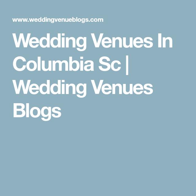 Wedding Venues In Columbia Sc Wedding Venues Blogs Wedding