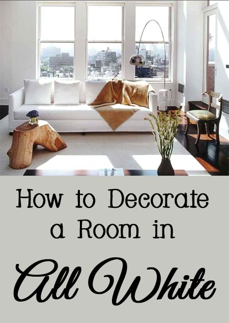 How to decorate a room in all white decorating room and white rooms house solutioingenieria Choice Image