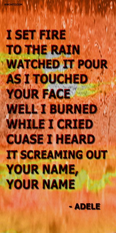 Adele Set Fire To The Rain With Images Great Song Lyrics