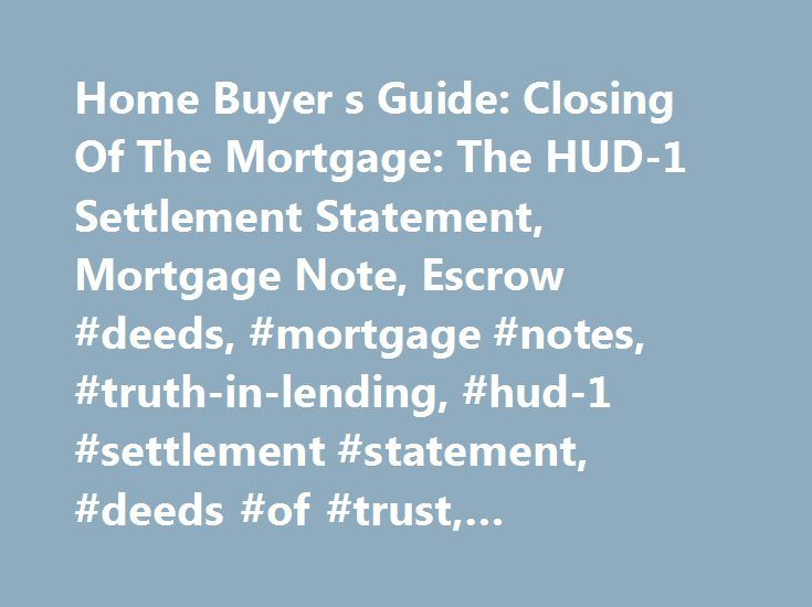 Home Buyer s Guide Closing Of The Mortgage The HUD-1 Settlement - mortgage note