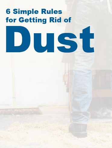 6 Simple Rules For Getting Rid Of Dust Cleaning Dust