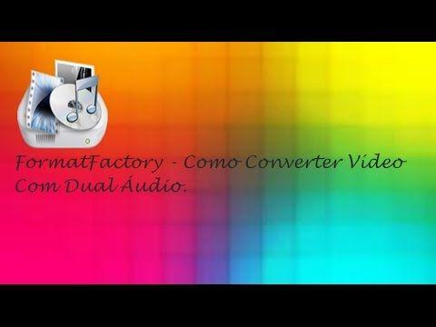 FormatFactory Convertendo Vídeo Dual Áudio  ♡ ♥