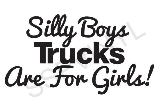 Download Details about SILLY BOYS TRUCKS ARE FOR GIRLS Diesel ...