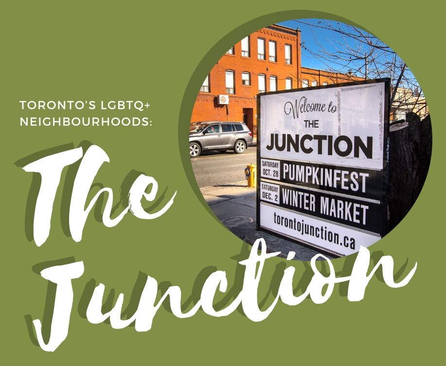 Toronto's LGBTQ+ Neighbourhoods: The Junction | The JKT is