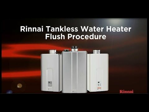 Learn How To Flush Your Tankless Water Heater Step By Step Directions For Both Gas And Electric Tankless Heaters Ke Water Heater Heater