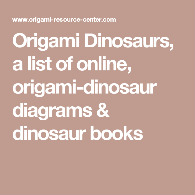 Tremendous Origami Dinosaurs A List Of Online Origami Dinosaur Diagrams Wiring Digital Resources Remcakbiperorg