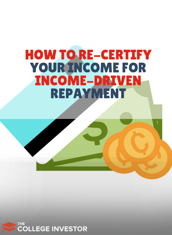 How To Re Certify Your Income For Income Driven Repayment Student Jobs Student Loan Payment Student Loan Debt