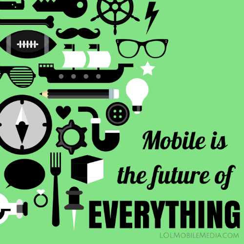 Mobile is the future of EVERYTHING! #technology #mobile
