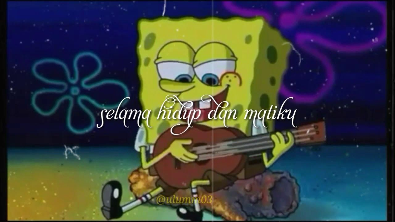 Viral Story Wa Hadirmu Akan Menjadi Cerita Terindah Youtube Spongebob Campfire Songs Spongebob Happy
