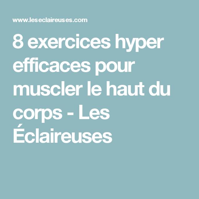 8 exercices hyper efficaces pour muscler le haut du corps - Les Éclaireuses