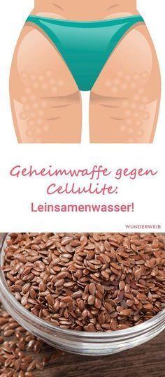 Leinsamenwasser: Gegen Cellulite und für eine schönere Haut #schlankaussehen