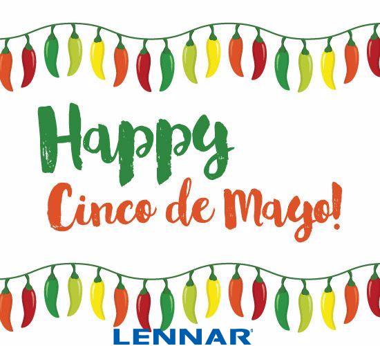 Happy Cinco de Mayo!   Lennar Atlanta   Cinco de mayo