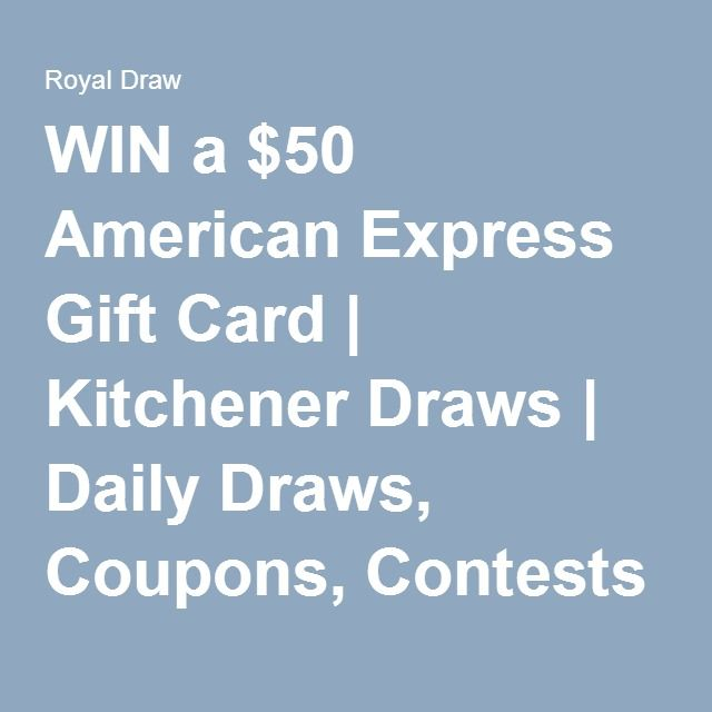 Win A 50 American Express Gift Card Kitchener Draws Daily S