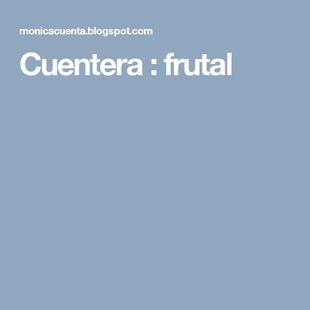 Cuentera : frutal