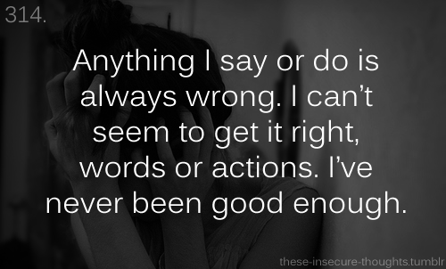 I Never Do Anything Right Google Search My Life Quotes