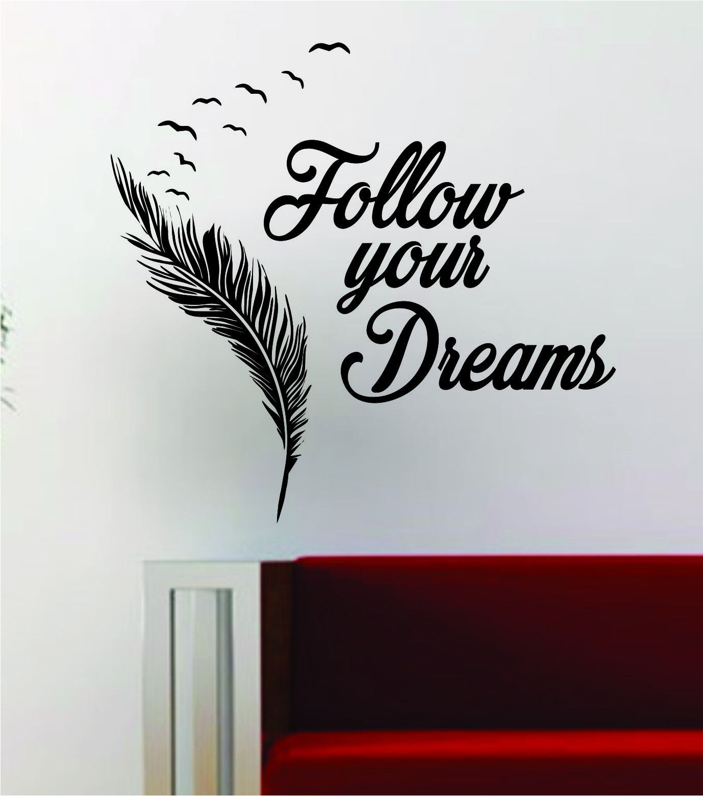 Follow Your Dreams Feather Birds Inspirational Quote Decal Sticker Wall