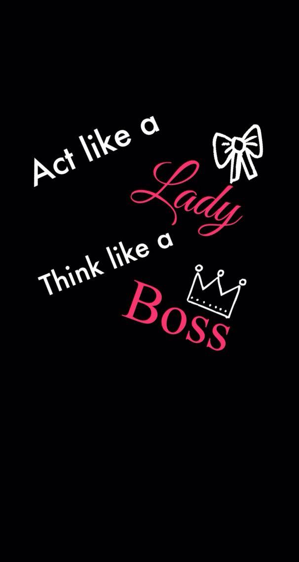 Act Like A Lady Think Like A Boss Act Like A Lady Boss