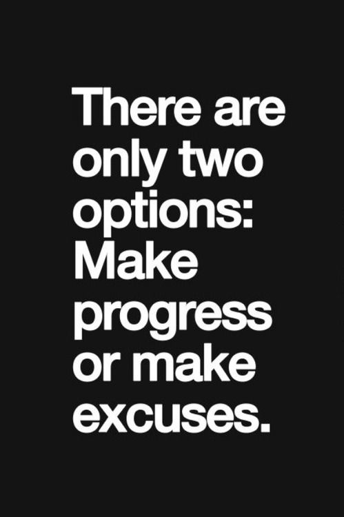 Only Two Options One Leads To Becoming Better The Other Bitterness Delectable Excuses Quotes