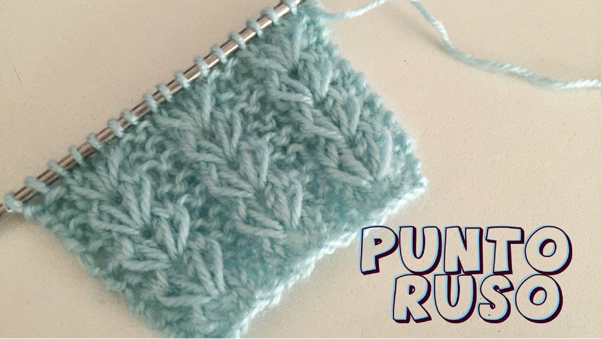 C mo tejer punto ruso paso a paso en este v deo os - Puntos de agujas de lana ...