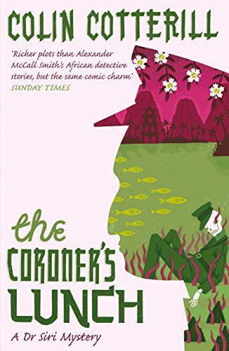 The Coroner's Lunch: A Dr Siri Murder Mystery (Dr Siri Paiboun Mystery) von [Cotterill, Colin]