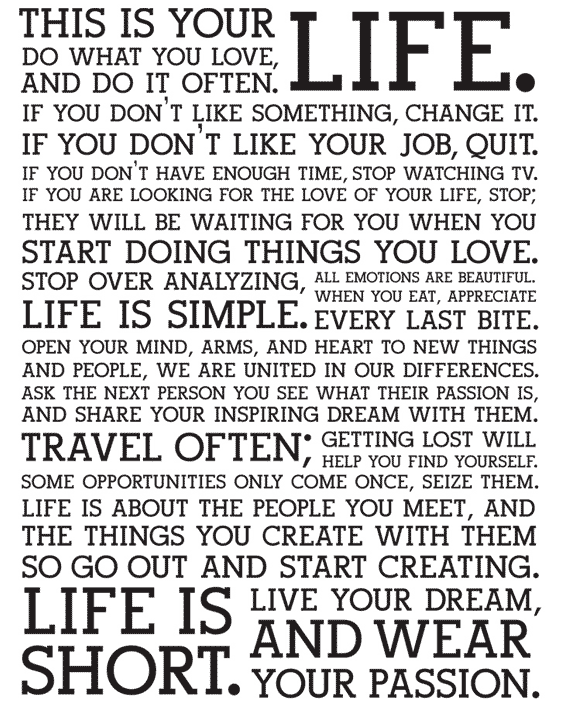 Nice Not Just A New Yearu0027s Resolution: Live Your Life To The Fullest! This Is  Your Life, Do What You Love, And Do It Often. Start Doing Things You Love.
