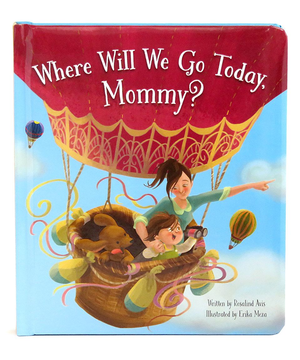 Love You Always Where Will We Go Today Mommy? Board Book