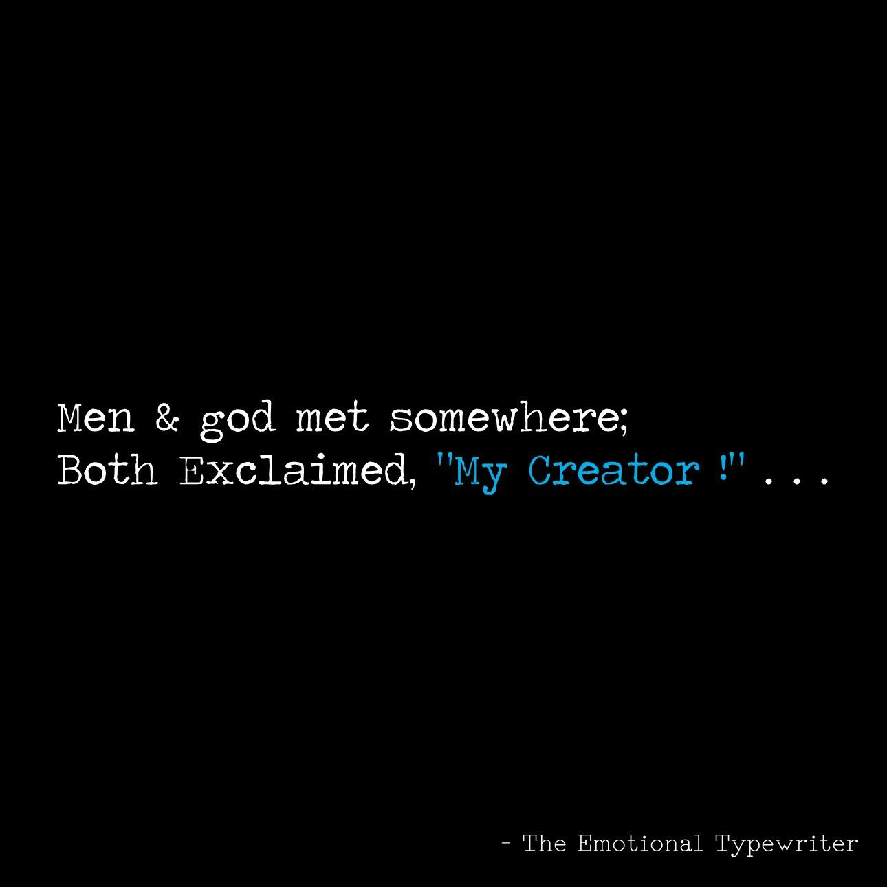 My Creator . . . #god #human #quotes #emotional