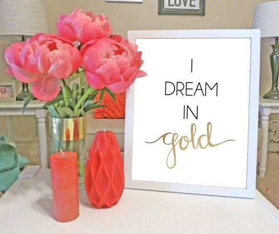 I DREAM IN GOLD print 8x10