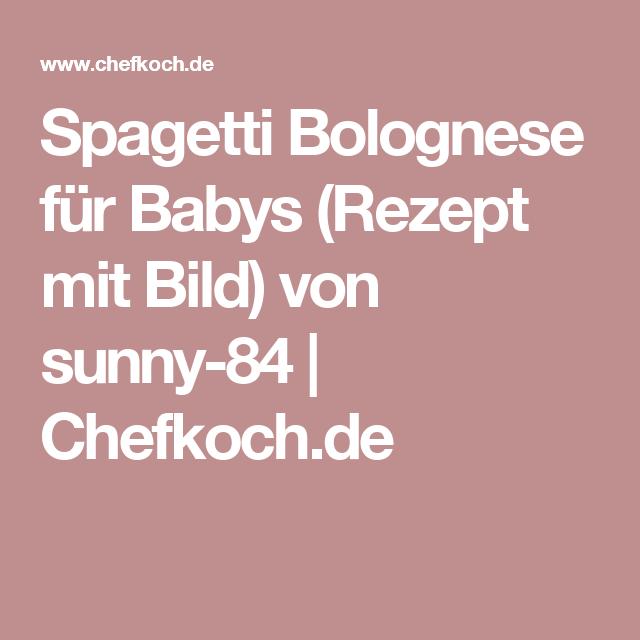 Spagetti Bolognese für Babys (Rezept mit Bild) von sunny-84 | Chefkoch.de