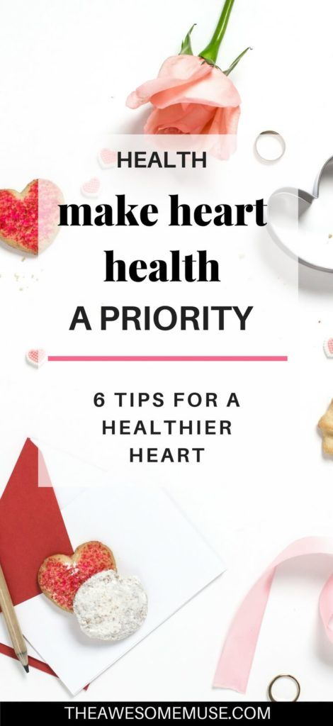 Make your hearts health a priority 6 tips for a healthier heart 6 tips to improve your heart health Taking care so that we have a healthy heart should be a priority These...