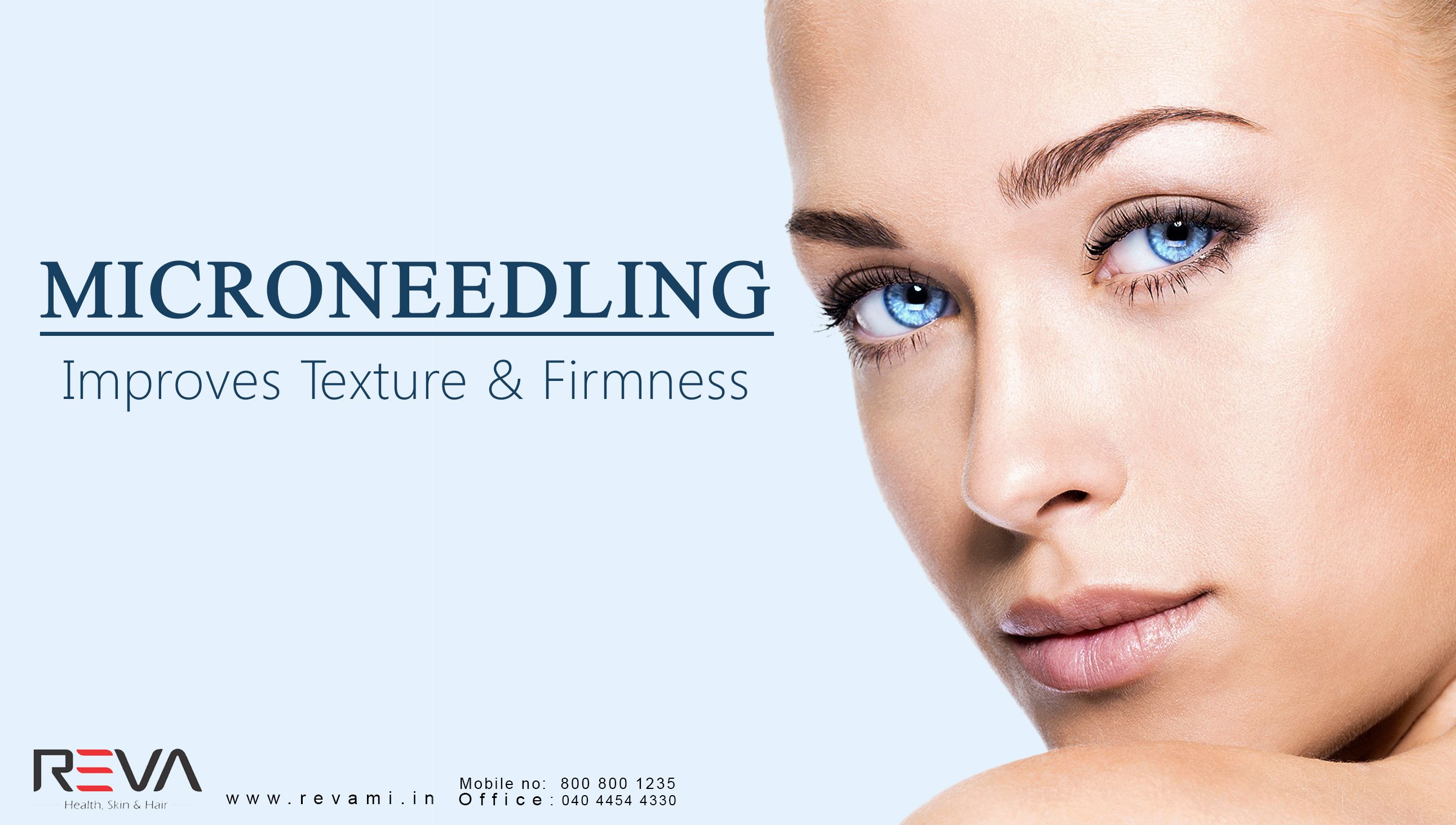 MicroNeedling Improves Texture & Firmness more info