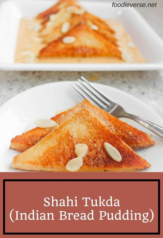 Shahi Tukda Indian Bread Pudding Foodieverse Recipe Indian Bread Bread Pudding Tasty Bread Recipe