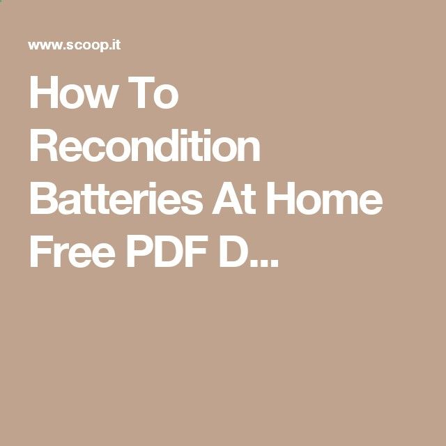 How To Recondition Batteries At Home Free PDF D...