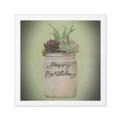 Rustic Mason Jar Succulents Happy Birthday Paper Dinner Napkin