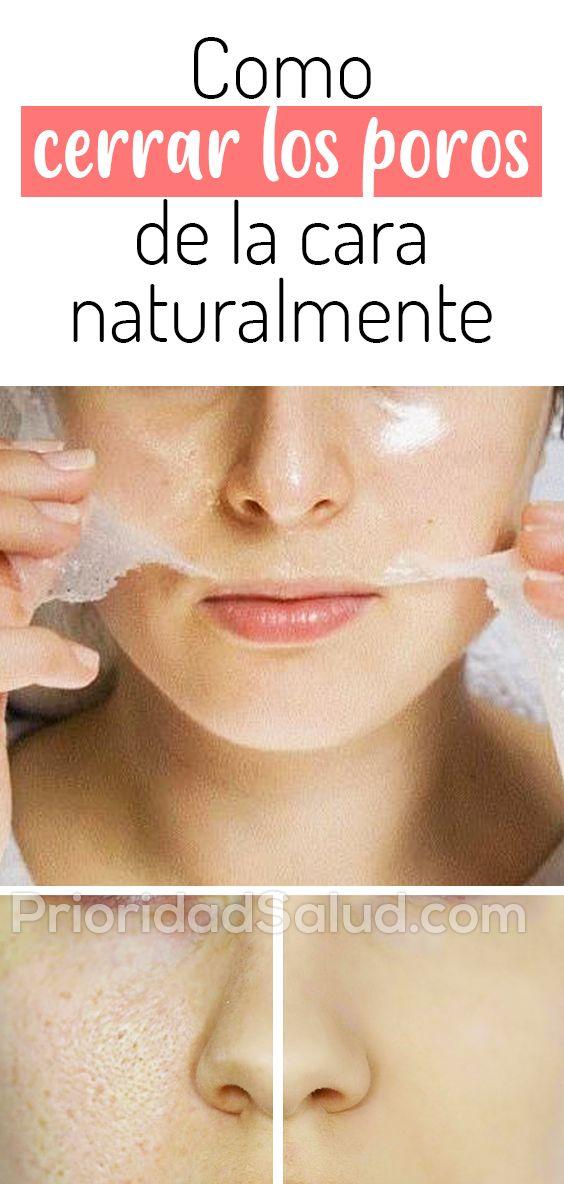 Como Cerrar Los Poros De La Cara Naturalmente Skin Clean Face Face