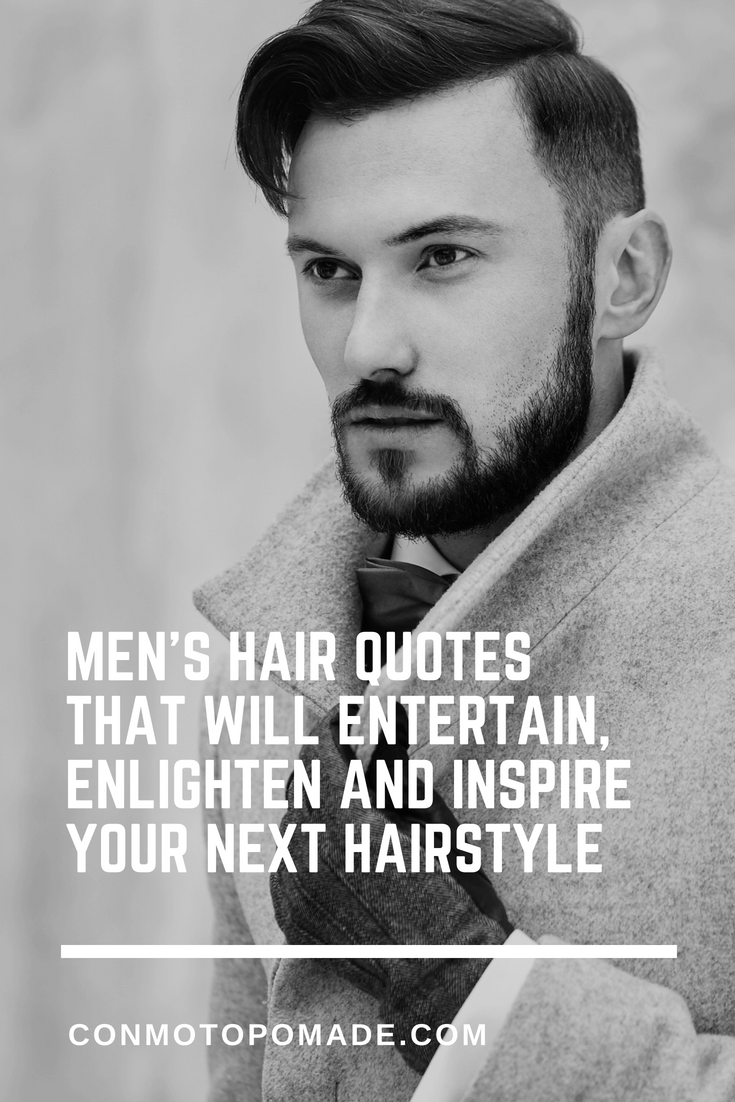 Men S Hair Quotes Hair Quotes Barber Quotes Mens Hairstyles