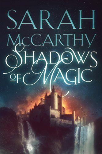 September 8 2017 Shadows Of Magic By Sarah Mccarth Amazon Com