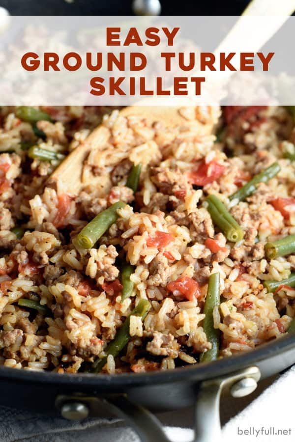 Ground Turkey Skillet with Rice and Green Beans - Belly Full