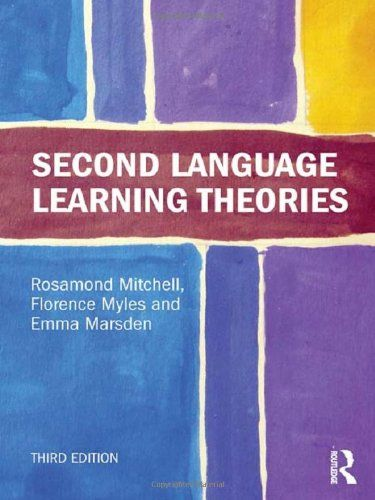 Second language learning theories / Rosamond Mitchell, Florence Myles, Emma Marsden (2013)
