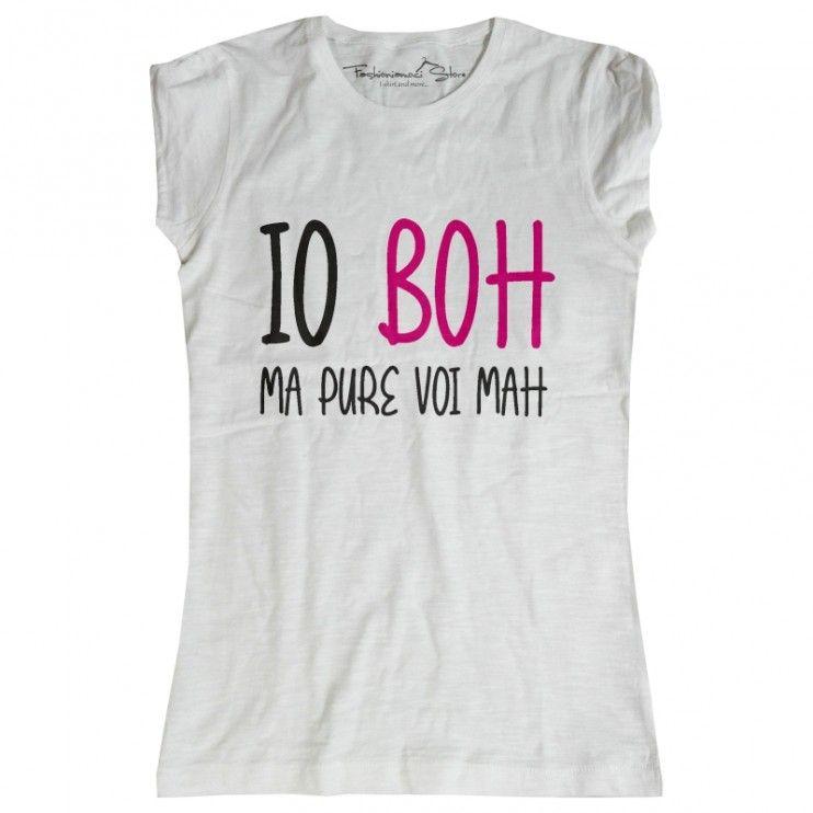 e27a48dd5e8827 La maglietta io boh ma pure voi mah, con scritta spiritosa, frizzante e  divertente