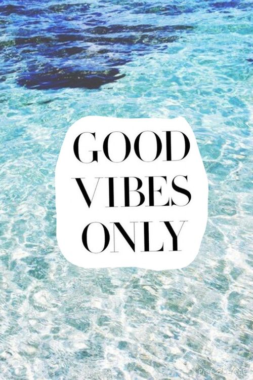 Only Positive Vibes For Everyone Find More Positive: Have A Great Day Quotes